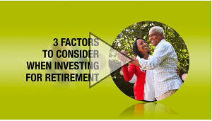 3 Factors To Consider When Investing For Retirement