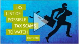 IRS List of Possible Tax Scams to Watch Out For