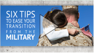 Six Tips to Ease Your Transition From the Military
